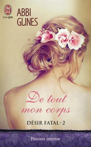 Rosemary Beach, Tome 2 / Désir Fatal, Tome 2 : De tout mon corps 41YpW6AaTJL