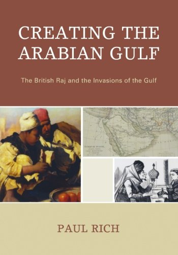 Creating the Arabian Gulf: The British Raj and the...
