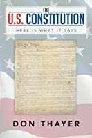 The U.S. Constitution: Here Is What It Says