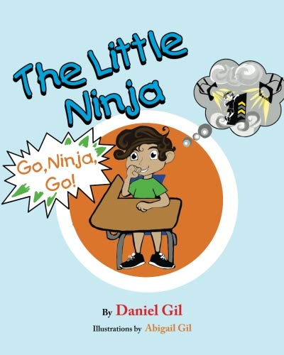 The Little Ninja Go Ninja Go (Volume 1) [Gil, Daniel] (Tapa Blanda)