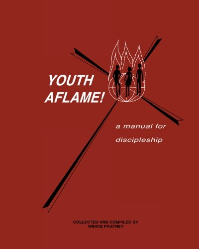 Youth Aflame!: A Manual For Discipleship