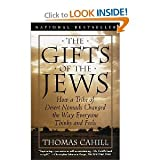 img - for The Gifts of the Jews How a Tribe of Desert Nomads Changed the Way Everyone Thin book / textbook / text book