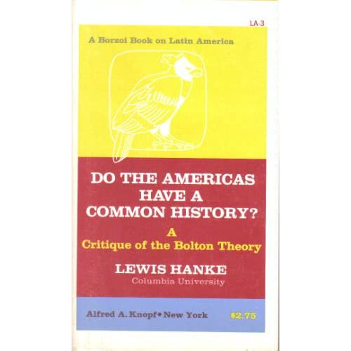Do the Americas Have a Common History? A critique of the Bolton Theory Lewis Hanke