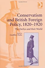 Conservatism and British Foreign Policy, 1820-1920