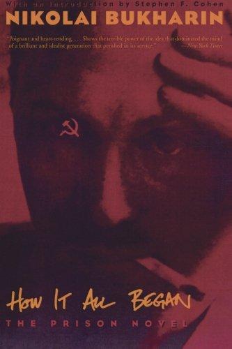 How It All Began: The Prison Novel, Bukharin, Nikolai