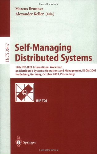 Self-Managing Distributed Systems: 14th IFIP/IEEE International Workshop on Distributed Systems: Operations and Management, DSOM 2003, Heidelberg, ... (Lecture Notes in Computer Science)