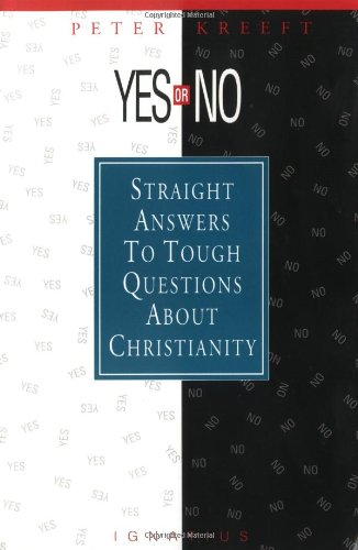 Yes or No?: Straight Answers to Tough Questions About Christ