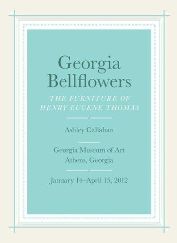 georgia-bellflowers-the-furniture-of-henry-eugene-thomas-by-ashley-callahan-2012-01-02