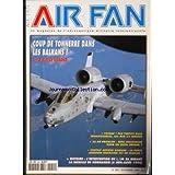 AIR FAN [No 252] du 01/01/1999 - COUP DE TONNERRE DANS LES BALKANS - A-10 SUR LE KOSOVO - FOXBAT - LES MIG-25...
