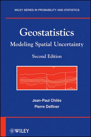 Geostatistics: Modeling Spatial Uncertainty (Wiley Series in Probability and Statistics)