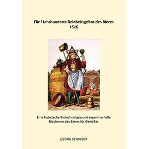 Fünf Jahrhunderte Reinheitsgebot des Bieres 1516: Eine historische Biotechnologie und experimentell