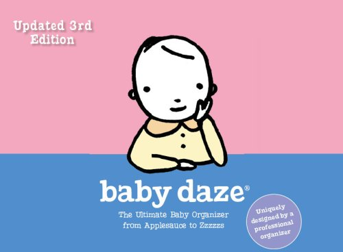 3rd Edition Baby Daze The Ultimate Baby Organizer from Applesauce to Zzzzzs097230455X