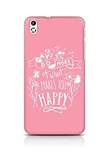 AMEZ do more of what makes you happy Back Cover For HTC Desire 816