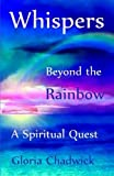 img - for Whispers Beyond the Rainbow: A Spiritual Quest book / textbook / text book