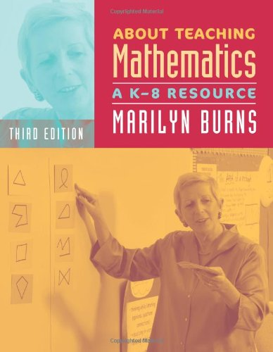 About Teaching Mathematics, 3rd Edition, Grades K-8: A...