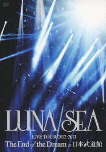 LUNA SEA LIVE TOUR 2012-2013 The End of the Dream at 日本武道館 [DVD]