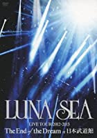 LUNA SEA LIVE TOUR 2012-2013 The End of the Dream at ������ƻ�� [DVD](����ȯ�䡡ͽ���)