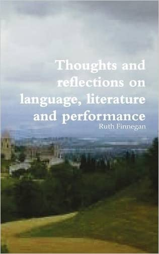 Thoughts and Reflections on Language, Literature and Performance