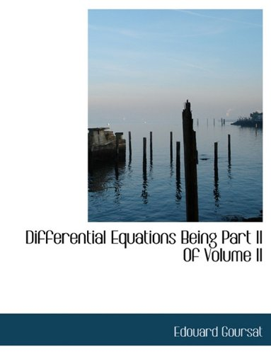 Differential Equations Being Part II Of Volume II