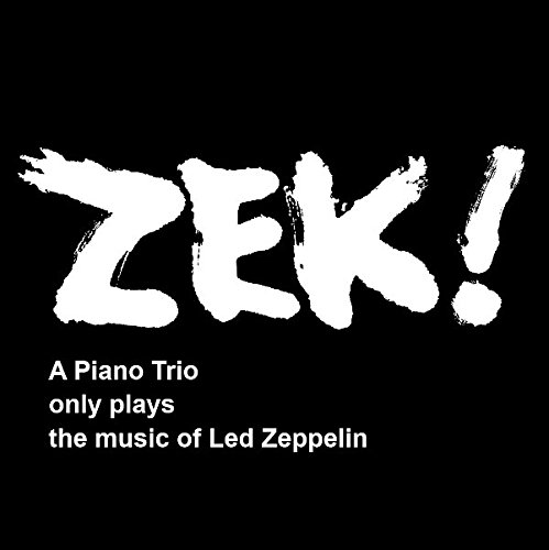 ZEK! - A Piano Trio only plays the music of Led Zeppelin