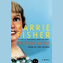 The Best Awful Audiobook by Carrie Fisher Narrated by Carrie Fisher