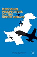 Opposing Perspectives on the Drone Debate by Palgrave Macmillan