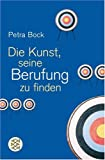 Die Kunst, seine Berufung zu finden - Petra Bock