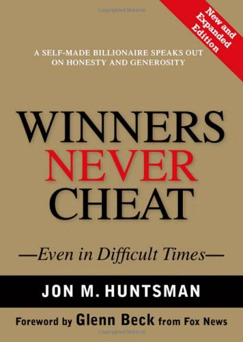 Winners Never Cheat: Even in Difficult Times, New and Expanded Edition