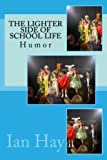 img - for The Lighter Side of School Life: Humor book / textbook / text book