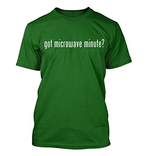 Got Microwave Minute? Funny Adult Men'S T-Shirt, Green, Xx-Large