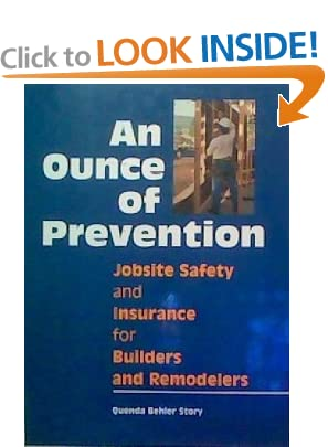An Ounce of Prevention: Jobsite Safety and Insurance for Builders and Remodelers