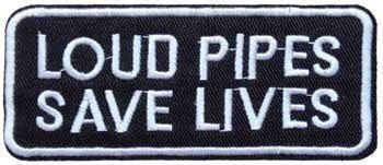 Loud Pipes Save Lives Funny Biker Patch, 4x1.75 inch, small embroidered biker saying patch, iron on or sew on