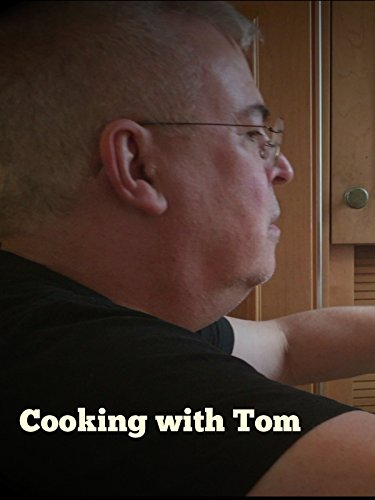 Cooking with Tom
