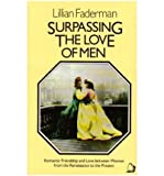 Surpassing the Love of Men: Romantic Friendship and Love between Women from the Renaissance to the Present (0688003966) by Faderman, Lillian