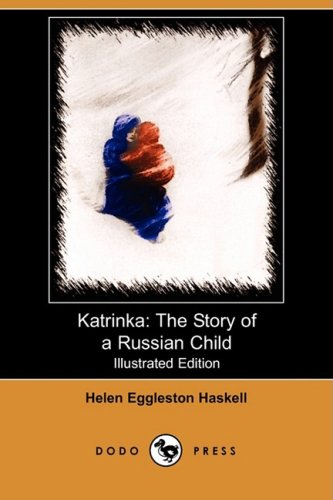 Katrinka: The Story of a Russian Child (Illustrated Edition) (Dodo Press)