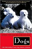 img - for Dogs: A New Understanding of Canine Origin, Behavior and Evolution by Raymond Coppinger, Lorna Coppinger, University of Chicago Press (Manufactured by) book / textbook / text book