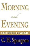 Morning and Evening (C. H. Spurgeon Collection)