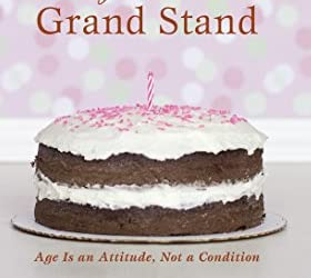 Lucy Scott's Grand Stand: Age Is an Attitude, Not a Condition