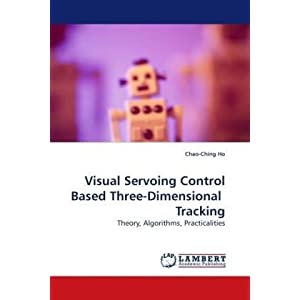 Visual Servoing Control Based Three-Dimensional  Tracking: Theory, Algorithms, Practicalities