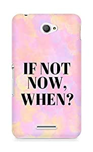 AMEZ if not now when Back Cover For Sony Xperia E4