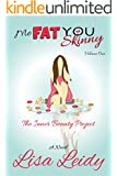 Me Fat You Skinny: The Inner Beauty Project