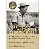 img - for [ The Man Who Fed the World[ THE MAN WHO FED THE WORLD ] By Hesser, Leon ( Author )Dec-03-2010 Paperback book / textbook / text book