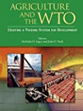 img - for Agriculture and the Wto : Creating a Trading System for Development (Paperback)--by Merlinda D. Ingco [2004 Edition] ISBN: 9780821354858 book / textbook / text book