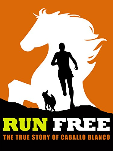Run Free: The True Story of Caballo Blanco (Ted The Movie Free compare prices)