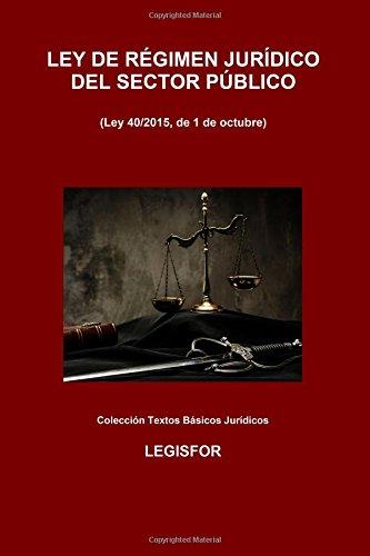 Ley de Régimen Jurídico del Sector Público: 2.ª edición (2016). Colección Textos Básicos Jurídicos