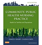 img - for [(Community/public Health Nursing Practice: Health for Families and Populations)] [Author: Frances A. Maurer] published on (November, 2012) book / textbook / text book