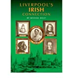 LIVERPOOL'S IRISH CONNECTION BY (KELLY, MICHAEL) PAPERBACK