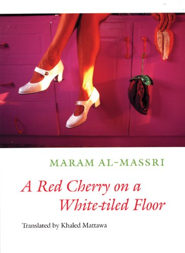 A Red Cherry on a White-tiled Floor: Selected Poems (Lannan Literary Selections)