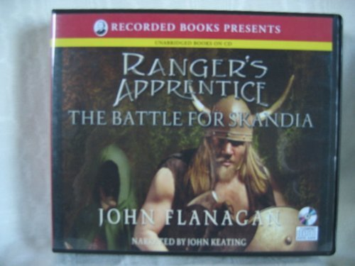 The Battle for Skandia: Book 4 of the Ranger's Apprentice Series {Unabridged} {Audio Cd} (The Ranager's Apprentice, book 1), by John Flana