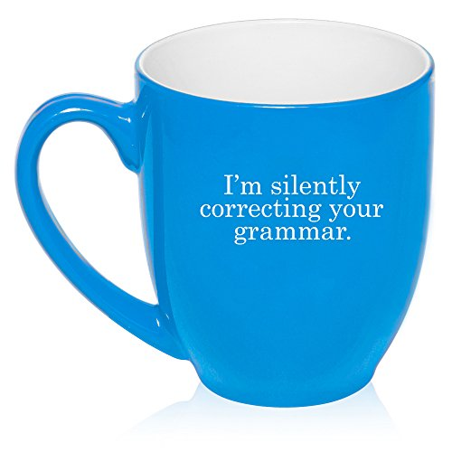 16 oz Large Bistro Mug Ceramic Coffee Tea Glass Cup I'm Silently Correcting Your Grammar (Light Blue)